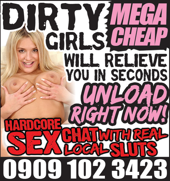 dirty girls will relieve you call 0909 897 1205